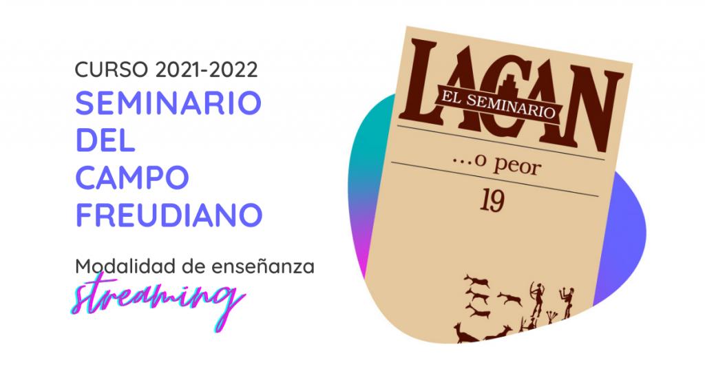 Seminario del Campo Freudiano de la Sección Clínica de Madrid 2021-2022