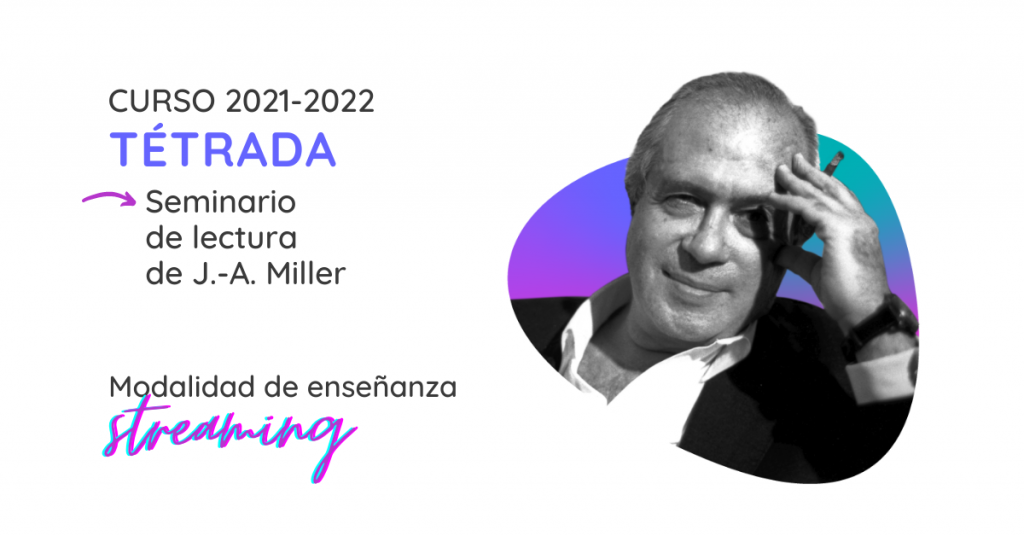 Curso de la Tétrada de la Sección Clínica de Madrid 2021-2022. Formación en psicoanálisis