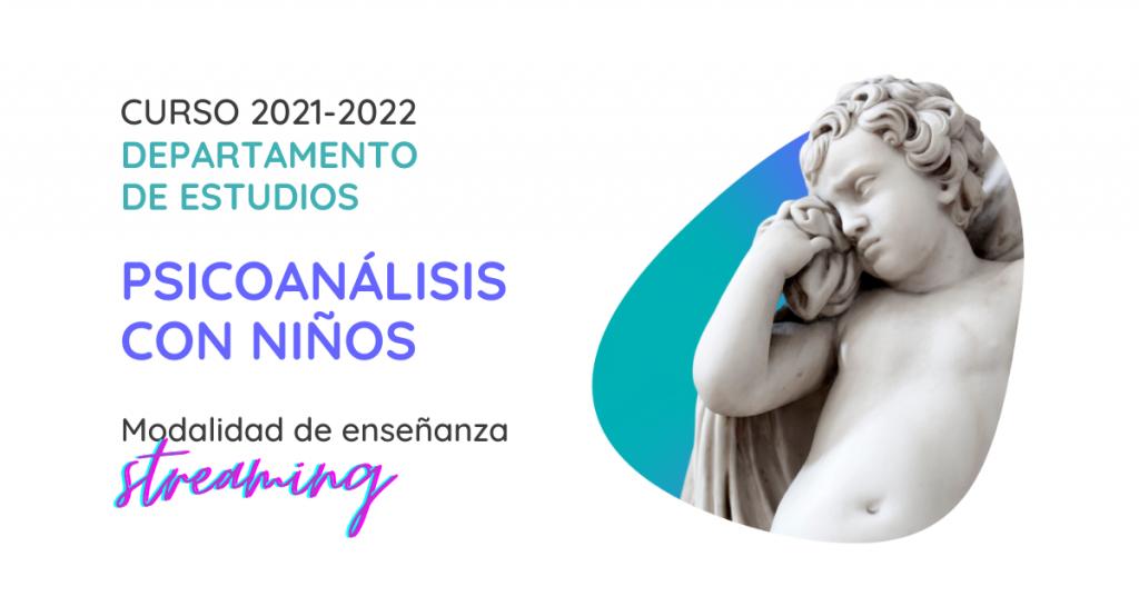 Estudios de Psicoanálisis con niños de la Sección Clínica de Madrid 2021-2022. Formación en psicoanálisis