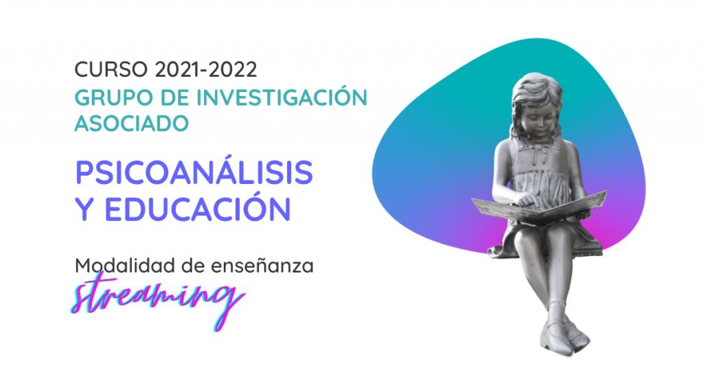 Grupo de Investigación Psicoanálisis y Educación de la Sección Clínica de Madrid 2021-2022. Formación en psicoanálisis
